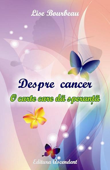 Lansare Lise Bourbeau,  Despre cancer