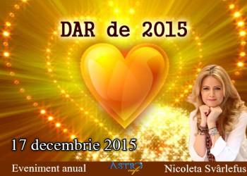 Nicoleta Svârlefus si Astrocafe.ro te invita cu drag la evenimentul anual: DAR de 2015 Cu Recunostinta, Acceptare, Constienta, joi, 17 decembrie, Bucuresti.