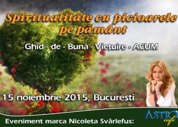 Nicoleta Svarlefus& Astrocafe.ro te invita duminica, 15 noiembrie 2015, la workshop-ul Spiritualitate cu picioarele pe pamant – Ghid-de-buna-vietuire-ACUM.